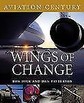 AVIATION CENTURY WINGS OF CHANGE By Dick Air Ron - Hardcover **BRAND NEW**