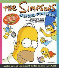 The Simpsons Beyond Forever!: A Complete Guide to Our Favorite Family...Still Co