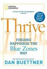 Thrive : Finding Happiness the Blue Zones Way by Dan Buettner (2010, Hardcover)