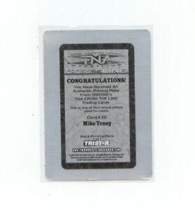 TNA Cross The Line 2008 Printing Plate #22 Mike Tenay  6 Years Of Glory 1/1 SP