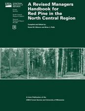 A Revised Managers Handbook for Red Pine in the North Central Region by...