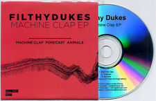 FILTHY DUKES Machine Clap EP 2011 UK 4-trk promo test CD