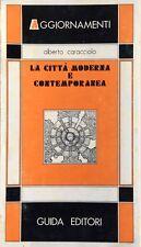 ALBERTO CARACCIOLO LA CITTÀ MODERNA E CONTEMPORANEA GUIDA EDITORI 1982