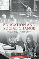 Education and Social Change: Contours in the History of Amer... by Rury, John L.