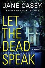 Maeve Kerrigan Novels: Let the Dead Speak 7 by Jane Casey (2017, Hardcover)