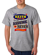 Bayside Made USA T-shirt I Am Keith To Save Time Let's Just Assume Never Wrong