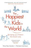 The Happiest Kids In The World by Rina Mae Acosta & Michele Hutchinson NEW