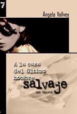 A la Caza del Ultimo Hombre Salvaje: Una novela (Spanish Edition)-ExLibrary