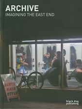Archive: Imagining The East End, London Photography Book, Paperback, Art History