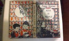 ASIA IS PEOPLE BY PEGGY WARNER, ILLUSTRATED BY ESMOND W NEW, FIRST EDITION 1961