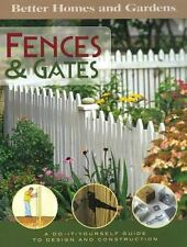 Better homes and Gardens: Fences & Gates A Do-It-Yourself Guide to Design and co