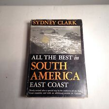 Sydney Clark ALL THE BEST IN SOUTH AMERICA EAST COAST Dodd Mead 1957