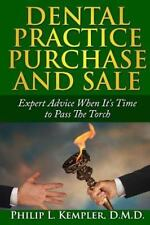Dental Practice Purchase and Sale : When It's Time to Pass the Torch by...