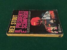 Rex STOUT - IL PRESIDENTE E' SCOMPARSO , Oscar Mondadori (1° Ed 1969) Libro