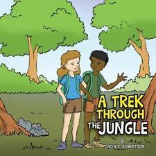A Trek Through the Jungle by Dacia D. Robertson (2014, Paperback)