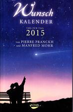 Wunschkalender 2015  Manfred Mohr, Pierre Franckh, Kalender - rar