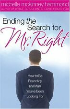 Ending The Search For Mr. Right: How to Be Found b