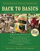 Back to Basics : A Complete Guide to Traditional Skills, Hardcover by Gehring...