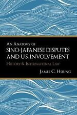 Anatomy of Sino-Japanese Disputes and U.S. Involvement: By Hsiung, James C.