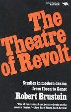The Theatre of Revolt : Studies in Modern Drama from Ibsen to Genet by Robert...
