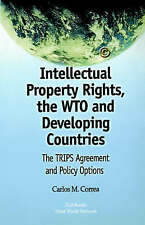 Intellectual Property Rights, the WTO and Developing Countries: The TRIPS Agreem