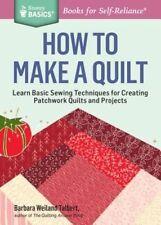 How to Make a Quilt (Storey Basics), Barbara Talbert, Weiland, New, Paperback