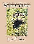 My Wild Backyard: Wild Hogs, Adele, Gloria, Good Condition, Book