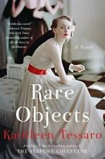 Rare Objects : A Novel by Kathleen Tessaro (2016, Hardcover)First Edition