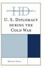 Historical Dictionary of U.S. Diplomacy during the Cold War Historical Dictiona