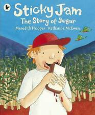 """""""VERY GOOD"""" Hooper, Meredith, Sticky Jam: The Story of Sugar, Book"""