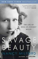 Savage Beauty : The Life of Edna St. Vincent Millay, Paperback by Milford, Na...