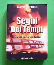 Segni dei tempi - Gianfranco De Turris - 1^ Ed. Controcorrente 2004