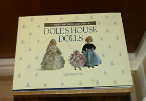 Doll's Houses Dolls - make and clothe your own by Ellen Bedington