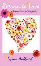 Volver al amor: una novela romántica para adultos jóvenes por Hubbard, Lynn