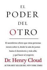 El Poder Del Otro : El Asombroso Efecto Que Otras Personas Tienen Sobre Ti,...