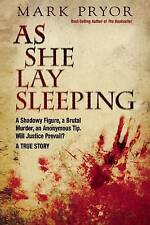 As She Lay Sleeping: A Shadowy Figure, a Brutal Murder, an Anonymous Tip, Will J