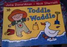 Toddle Waddle by Julia Donaldson (Paperback, 2010)