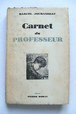 MARCEL JOUHANDEAU : CARNET DU PROFESSEUR . ENVOI AUTOGRAPHE . PIERRE HORAY 1953