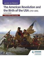 Access to History: The American Revolution and the Birth of the USA 1740-1801 Se