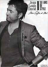 PUBLICITE ADVERTISING 2010  Jean Louis DAVID 50 ans de Style