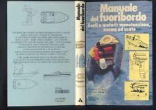 Caldera Clarke - Manuale del fuoribordo, scafi motori manutenzione.. Mondadori R