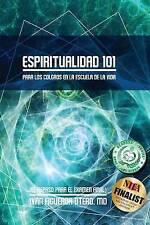 Espiritualidad  101: Para Los Colgaos en la Escuela de la Vida (El Repaso Para E