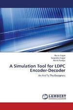 A Simulation Tool for LDPC Encoder-Decoder: An Aid To The Designers by Pandya, N