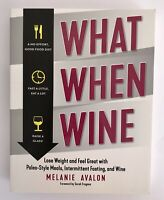 Melanie Avalon What When Wine Lose Weight & Feel Great Paleo-Style Meals Fasting