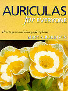 Auriculas for Everyone: How to Grow and Show plants Robinson, Mary A. Paperback