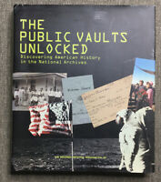 The Public Vaults Unlocked: Discovering American History in the National: Used