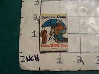 vintage Matches: WWII dont talk chum, CHEW TOPPS GUM, partially used