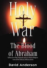 Holy War : The Blood of Abraham by David Anderson (2004, Hardcover)
