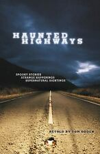 Haunted Highways: Spooky Stories, Strange Happenings, And Supernatural-ExLibrary