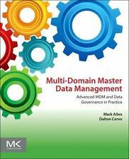 Multi-Domain Master Data Management : Advanced MDM and Data Governance in...